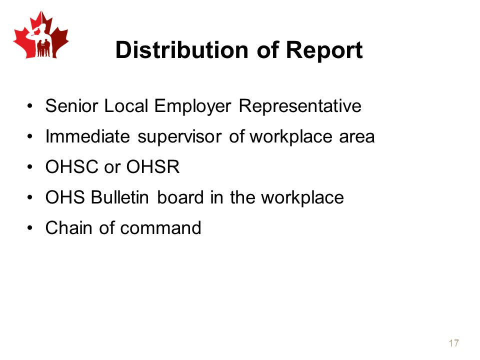 Senior Local Employer Representative Immediate supervisor of workplace area OHSC or OHSR OHS Bulletin board in the workplace Chain of command Distribu