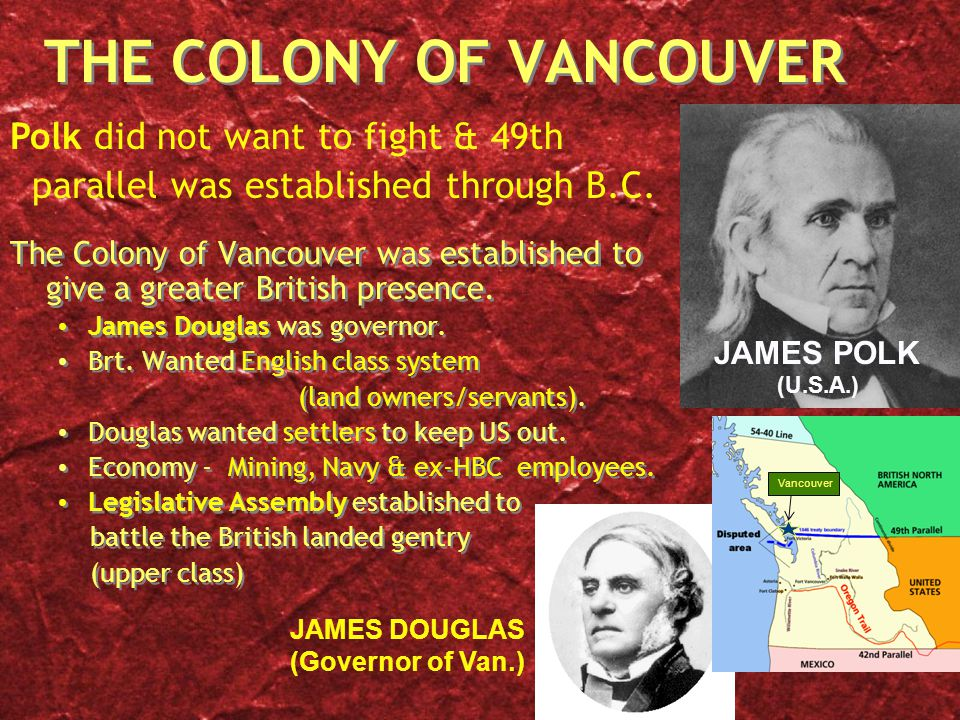 THE COLONY OF VANCOUVER The Colony of Vancouver was established to give a greater British presence.