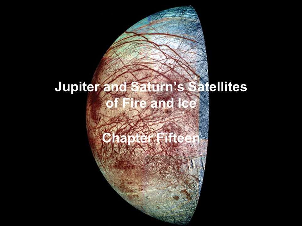 Jupiter and Saturn's Satellites of Fire and Ice Chapter Fifteen
