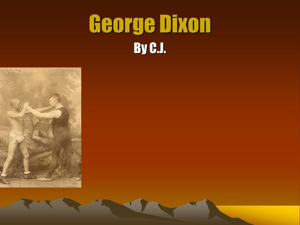 George Dixon By C.J.