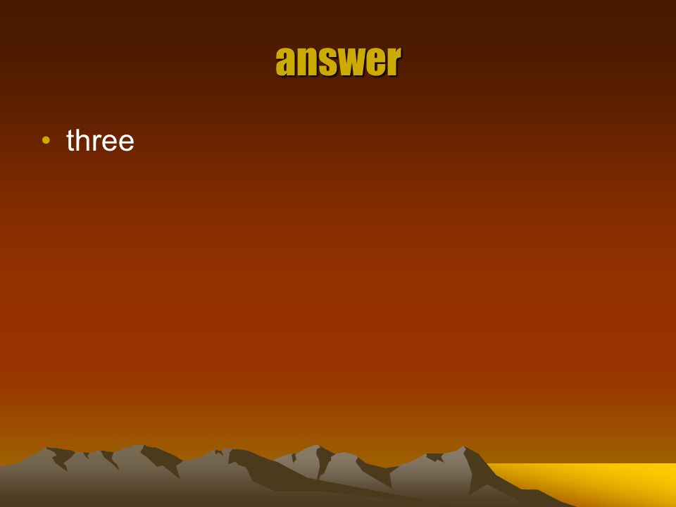 answer three