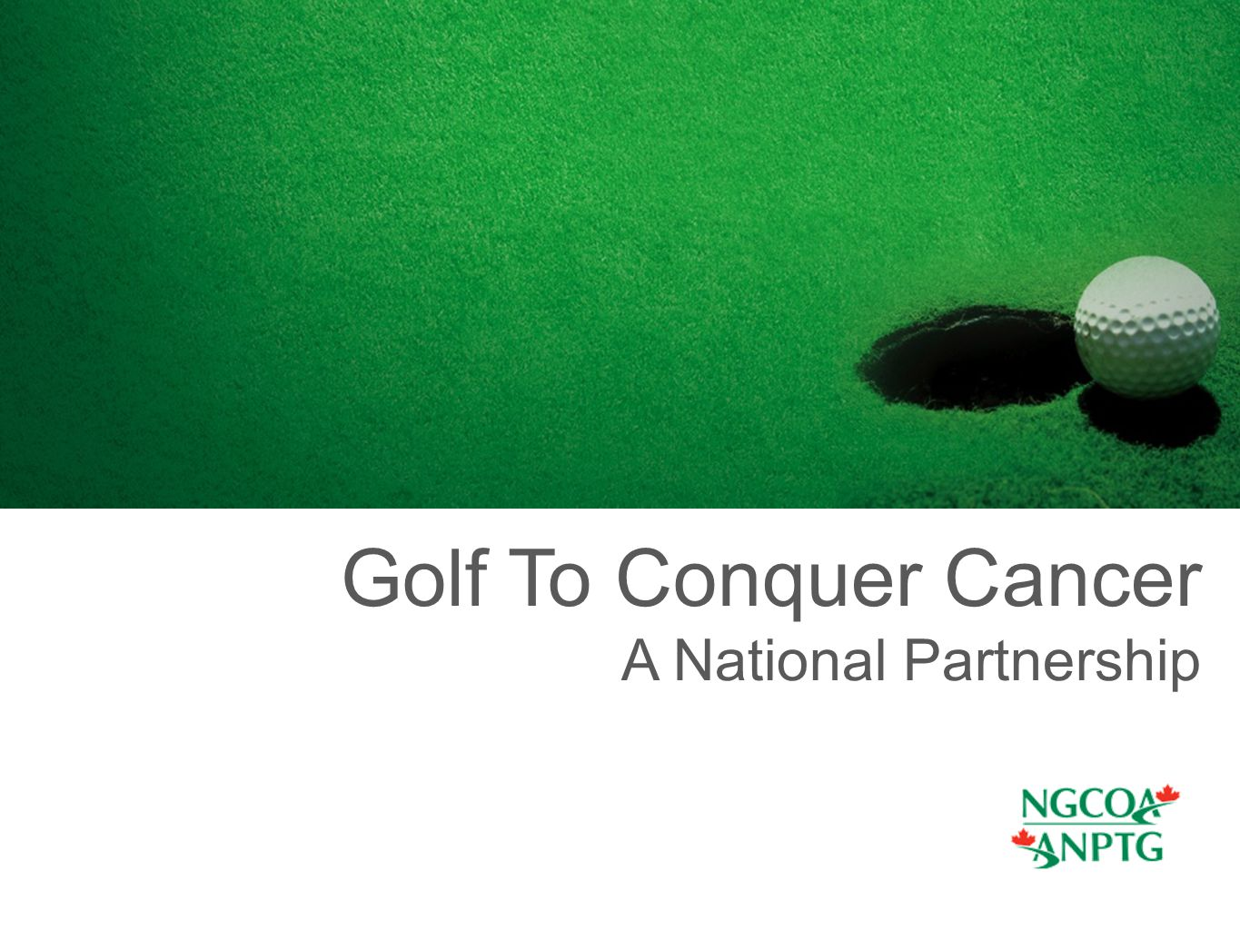 The Partnership National Golf Fundraising program that will raise funds for Personalized Cancer Medicine in a big and bold way through a partnership with the Canadian Golf Industry