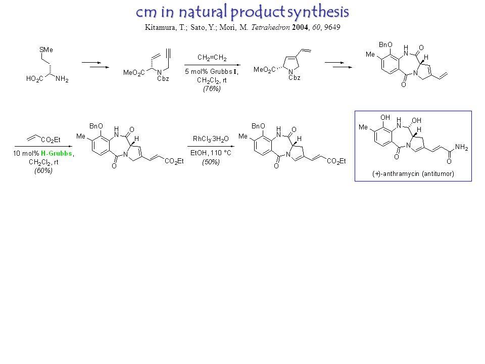 cm in natural product synthesis Kitamura, T.; Sato, Y.; Mori, M. Tetrahedron 2004, 60, 9649