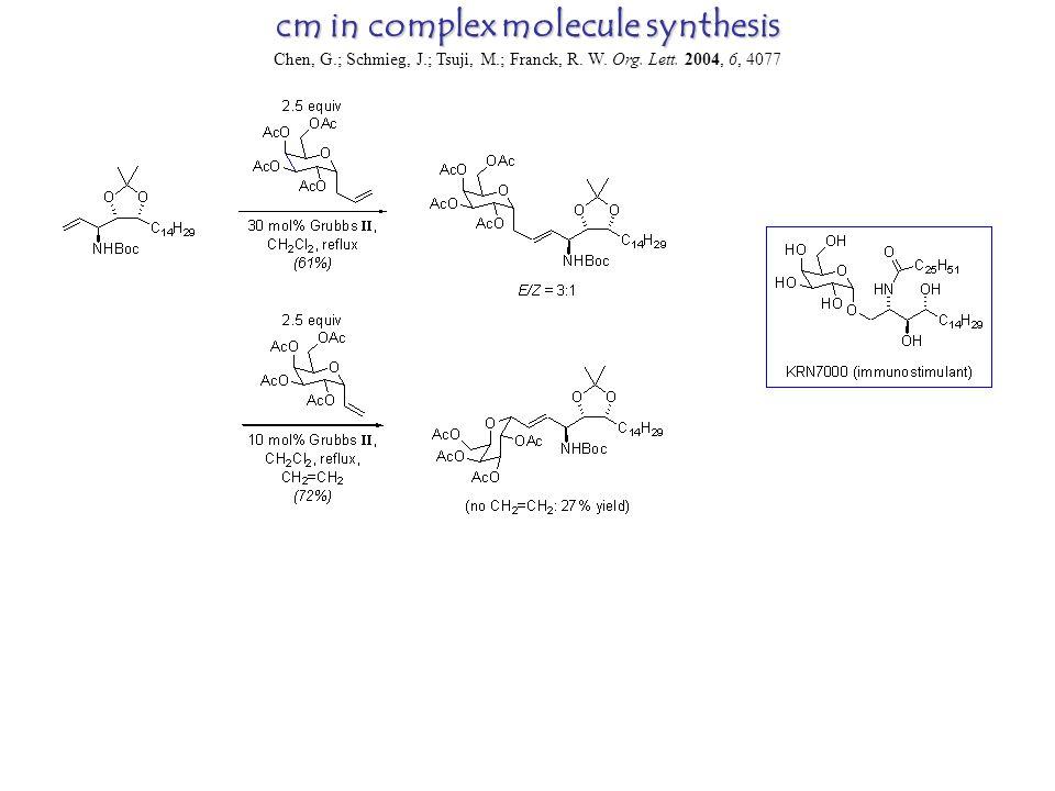 cm in complex molecule synthesis Chen, G.; Schmieg, J.; Tsuji, M.; Franck, R.
