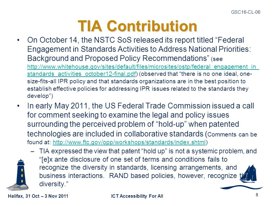 "Halifax, 31 Oct – 3 Nov 2011ICT Accessibility For All GSC16-CL-06 TIA Contribution On October 14, the NSTC SoS released its report titled ""Federal Eng"