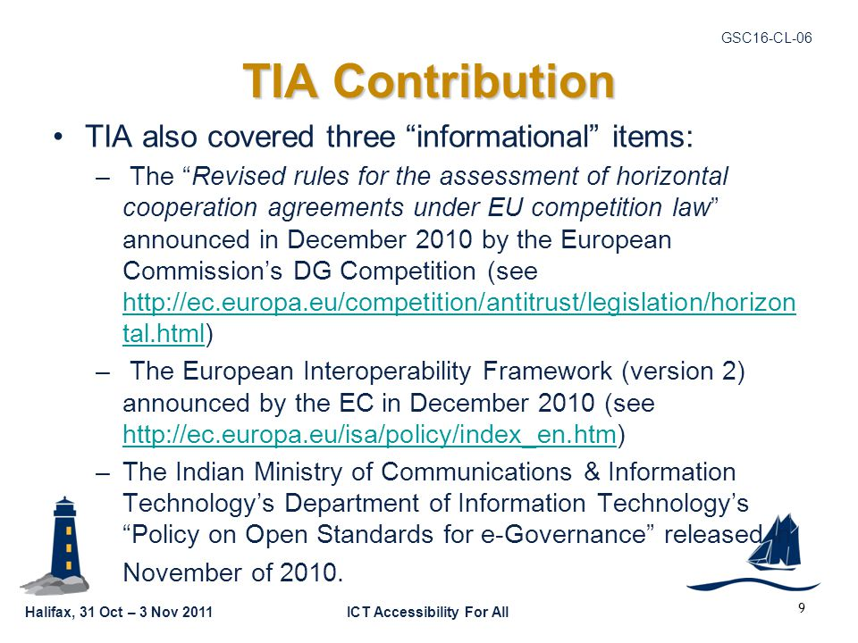 "Halifax, 31 Oct – 3 Nov 2011ICT Accessibility For All GSC16-CL-06 TIA Contribution TIA also covered three ""informational"" items: – The ""Revised rules"