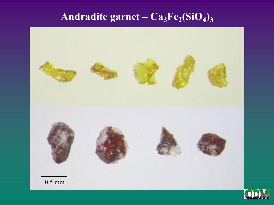 Andradite garnet – Ca 3 Fe 2 (SiO 4 ) 3