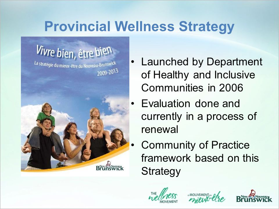 Wellness Goals Increase mental fitness and resilience Increase physical activity levels Increase rates of healthy eating Increase NBers living tobacco-free 3