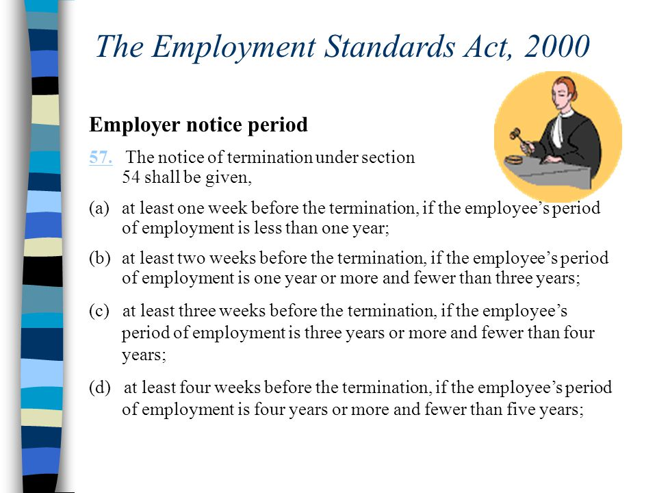 The Employment Standards Act, 2000 Employer notice period 57.57.