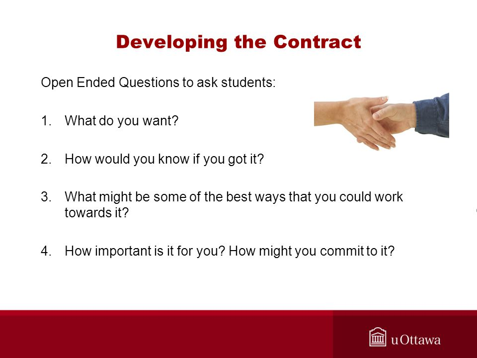 Developing the Contract Open Ended Questions to ask students: 1.What do you want.