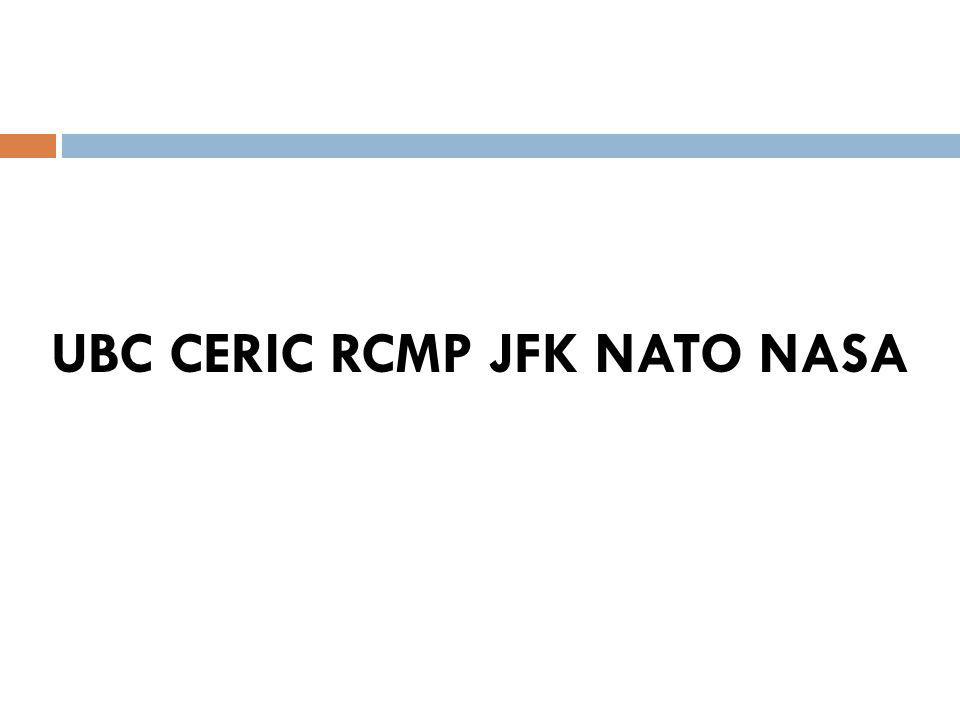 UBC CERIC RCMP JFK NATO NASA