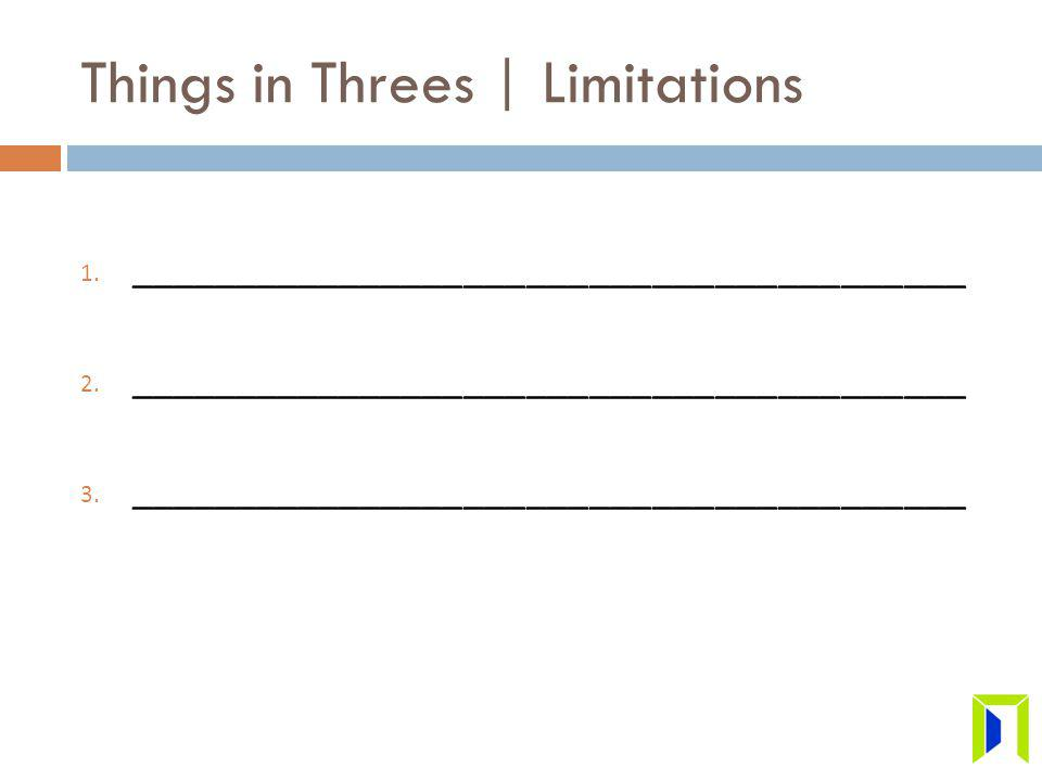 Things in Threes | Limitations 1. ________________________________________ 2.