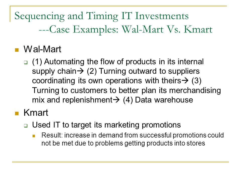 Sequencing and Timing IT Investments ---Case Examples: Wal-Mart Vs.
