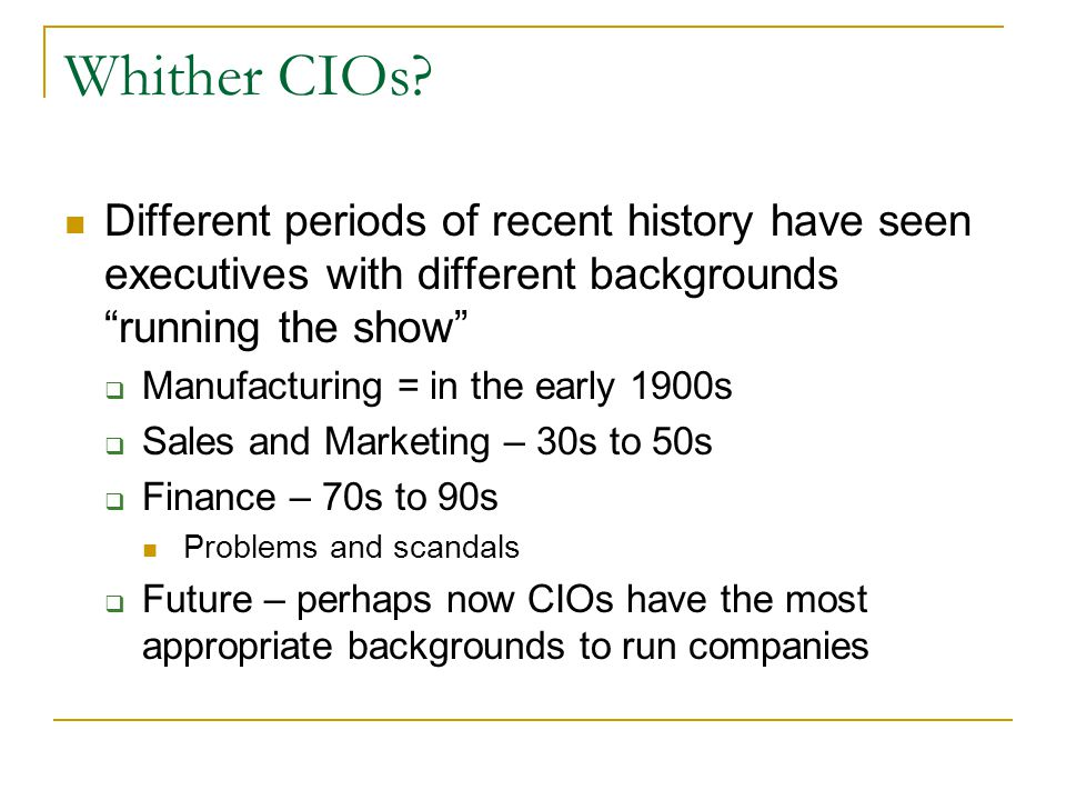 """Whither CIOs? Different periods of recent history have seen executives with different backgrounds """"running the show""""  Manufacturing = in the early 19"""