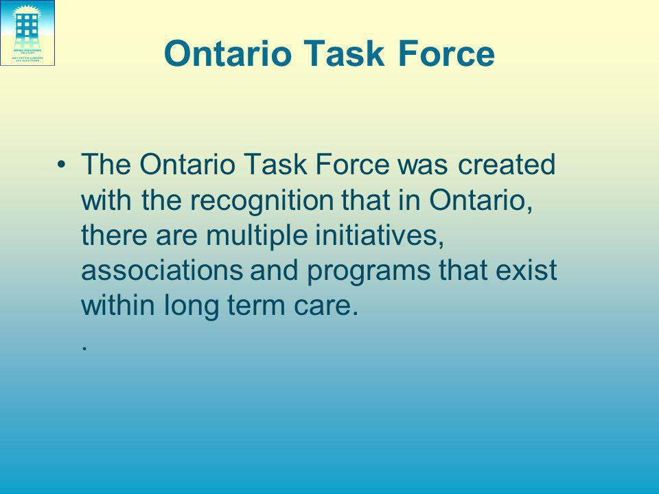 Ontario Task Force The Ontario Task Force was created with the recognition that in Ontario, there are multiple initiatives, associations and programs