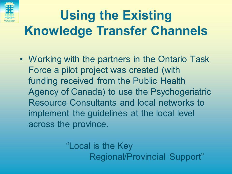 Working with the partners in the Ontario Task Force a pilot project was created (with funding received from the Public Health Agency of Canada) to use