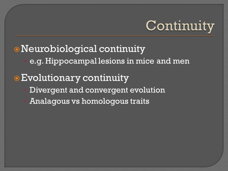  Neurobiological continuity e.g.