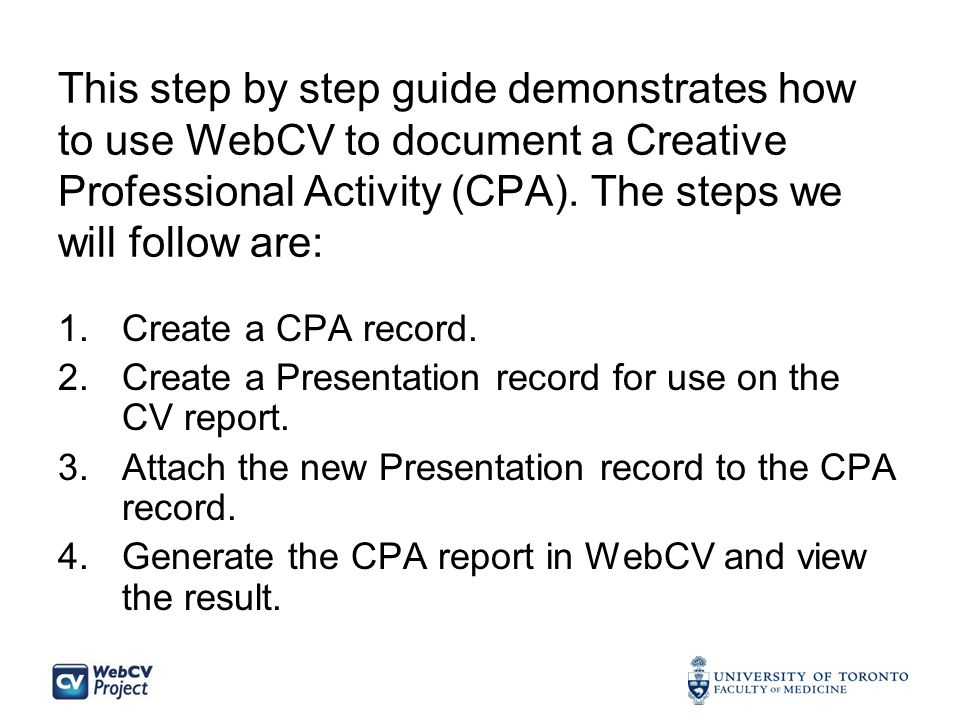 This step by step guide demonstrates how to use WebCV to document a Creative Professional Activity (CPA).