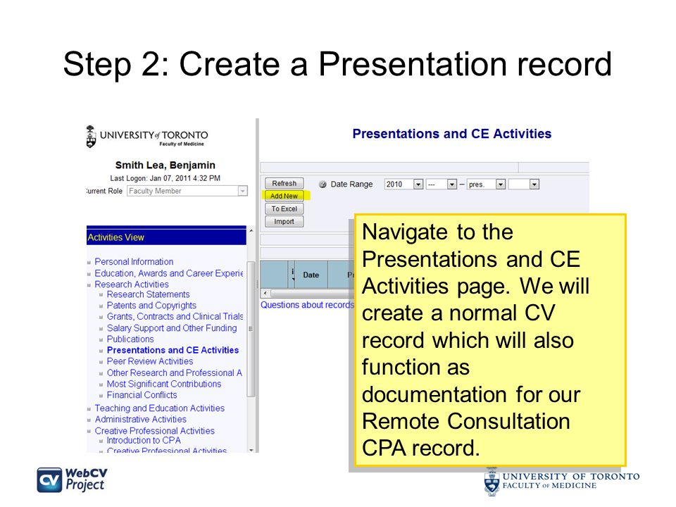 Step 2: Create a Presentation record Navigate to the Presentations and CE Activities page.