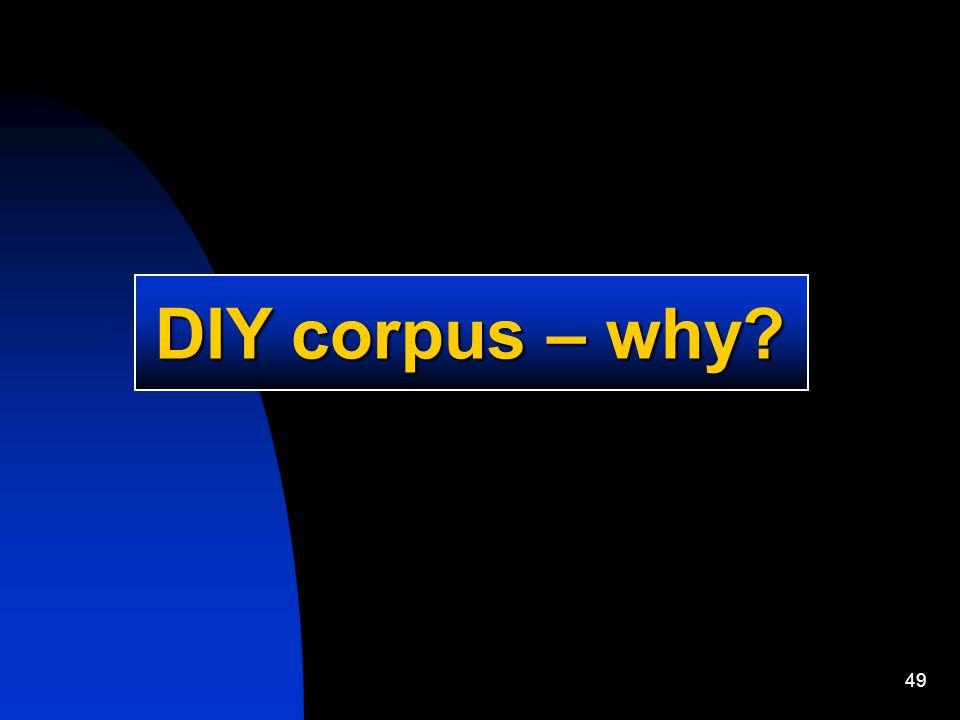 49 DIY corpus – why