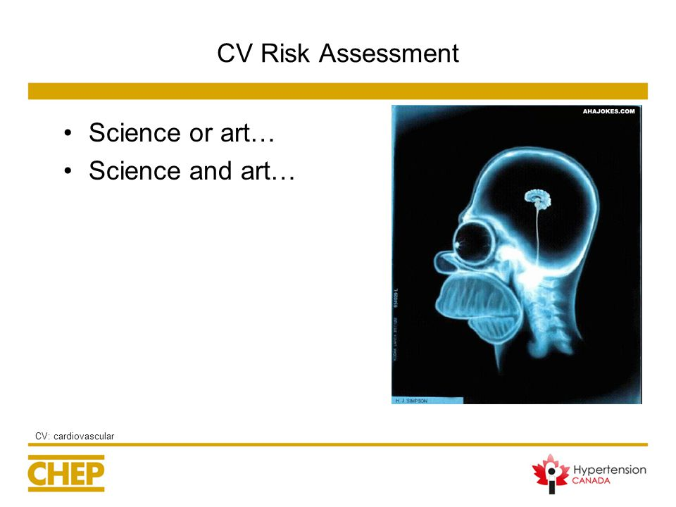 CV Risk Assessment Science or art… Science and art… CV: cardiovascular