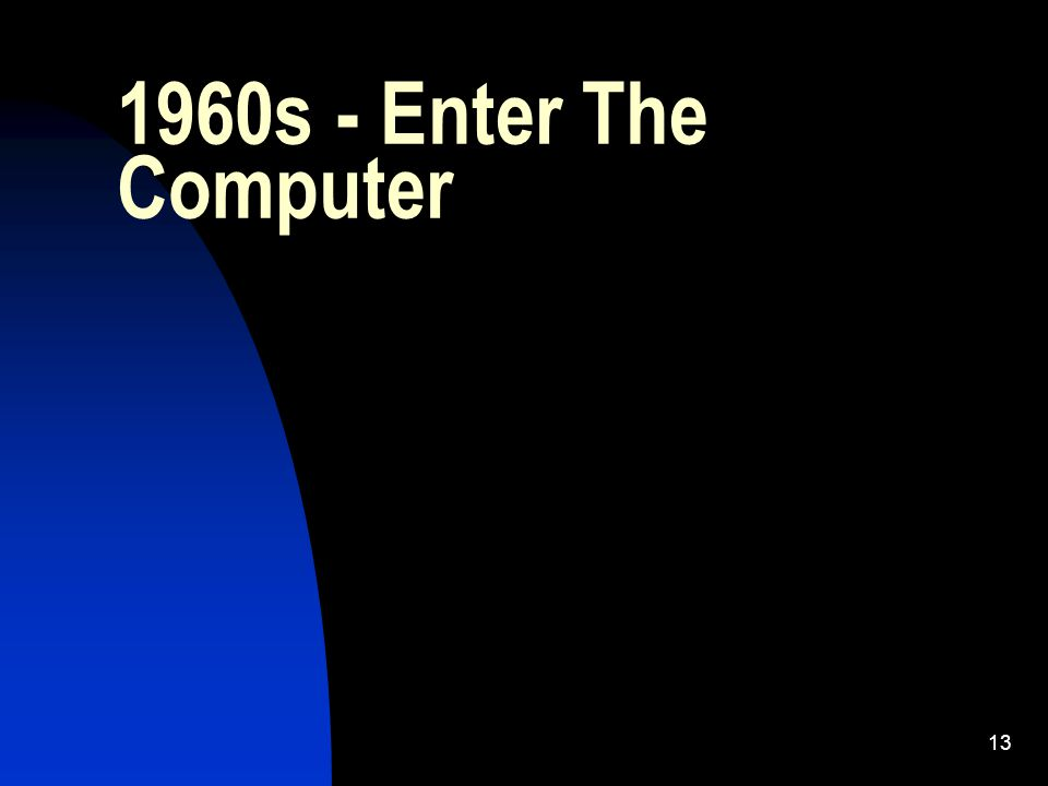 1960s - Enter The Computer 13