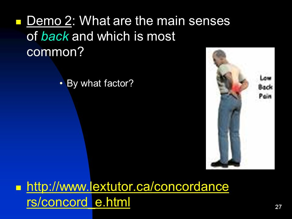 27 Demo 2: What are the main senses of back and which is most common.