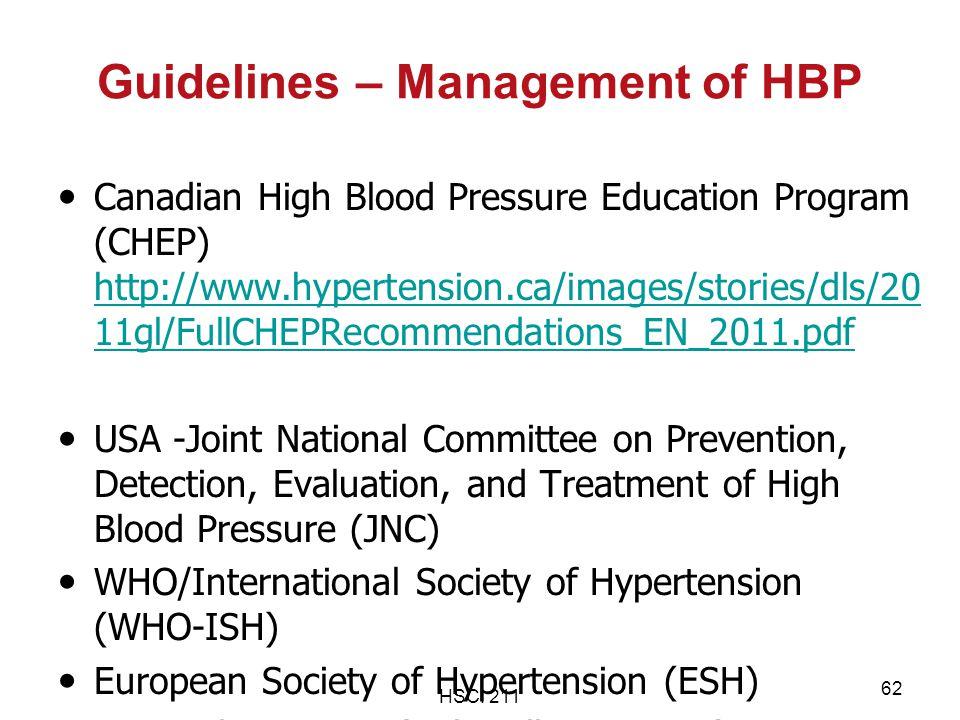 HSCI 211 62 Guidelines – Management of HBP Canadian High Blood Pressure Education Program (CHEP) http://www.hypertension.ca/images/stories/dls/20 11gl