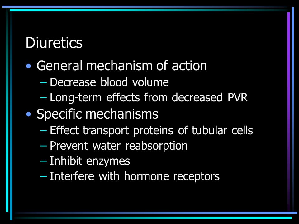 Diuretic Mechanisms Effect transport proteins of tubular cells –Loop, thiazide, amiloride, triamterene Prevent water reabsorption –Osmotic Inhibit enzymes –Acetazolamide Interfere with hormone receptors –Spironolactone