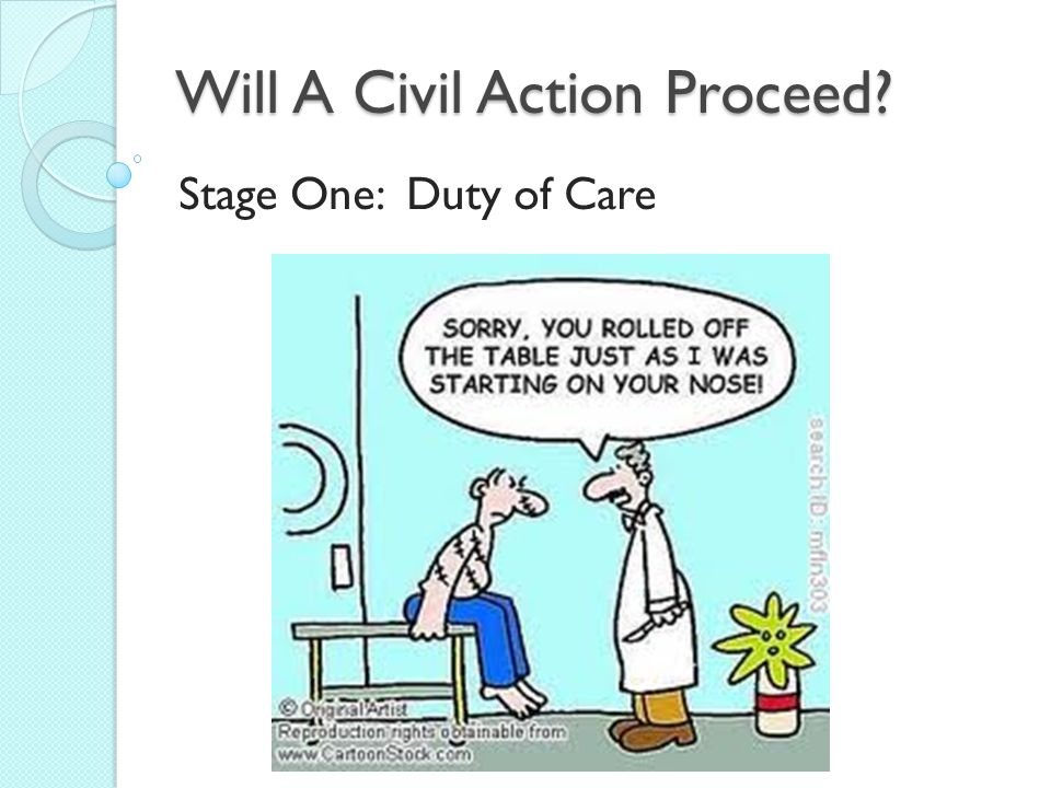 Will A Civil Action Proceed Stage One: Duty of Care
