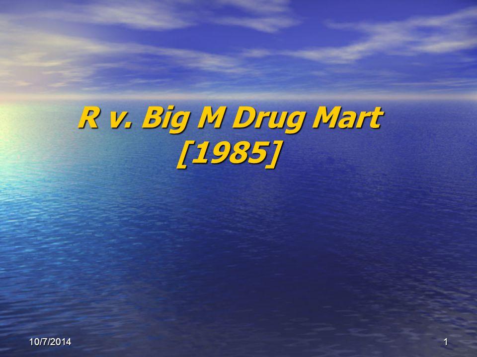 110/7/2014 R v. Big M Drug Mart [1985]