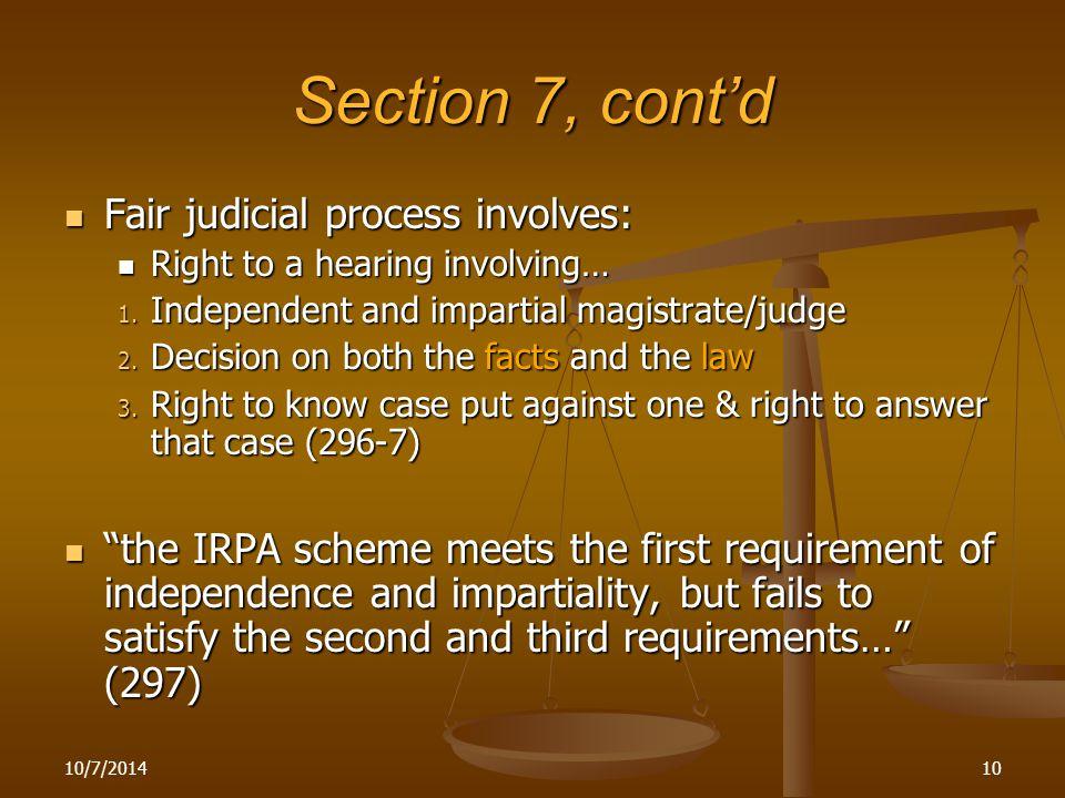 10/7/201410 Section 7, cont'd Fair judicial process involves: Fair judicial process involves: Right to a hearing involving… Right to a hearing involvi