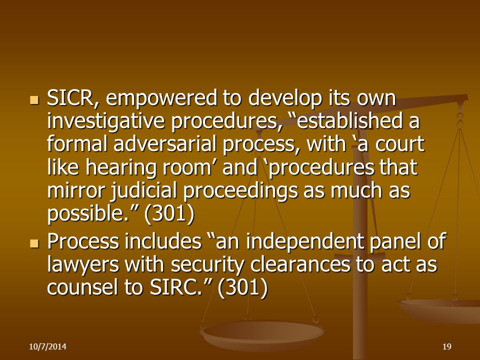 """10/7/201419 SICR, empowered to develop its own investigative procedures, """"established a formal adversarial process, with 'a court like hearing room' a"""