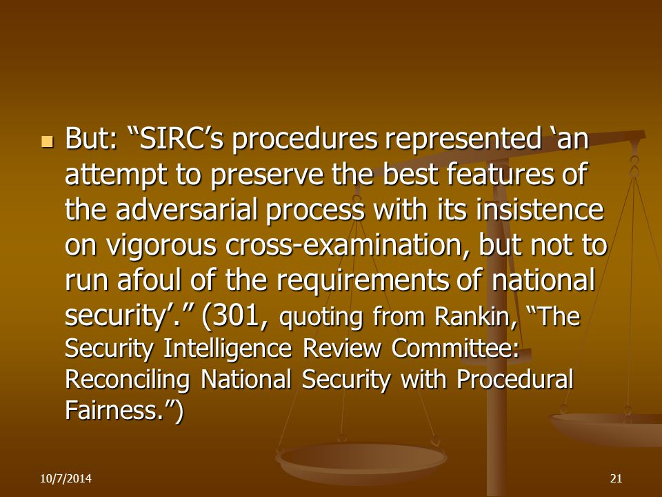 """10/7/201421 But: """"SIRC's procedures represented 'an attempt to preserve the best features of the adversarial process with its insistence on vigorous c"""
