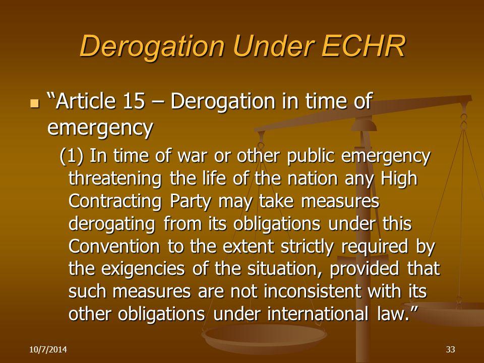 "Derogation Under ECHR ""Article 15 – Derogation in time of emergency ""Article 15 – Derogation in time of emergency (1) In time of war or other public e"
