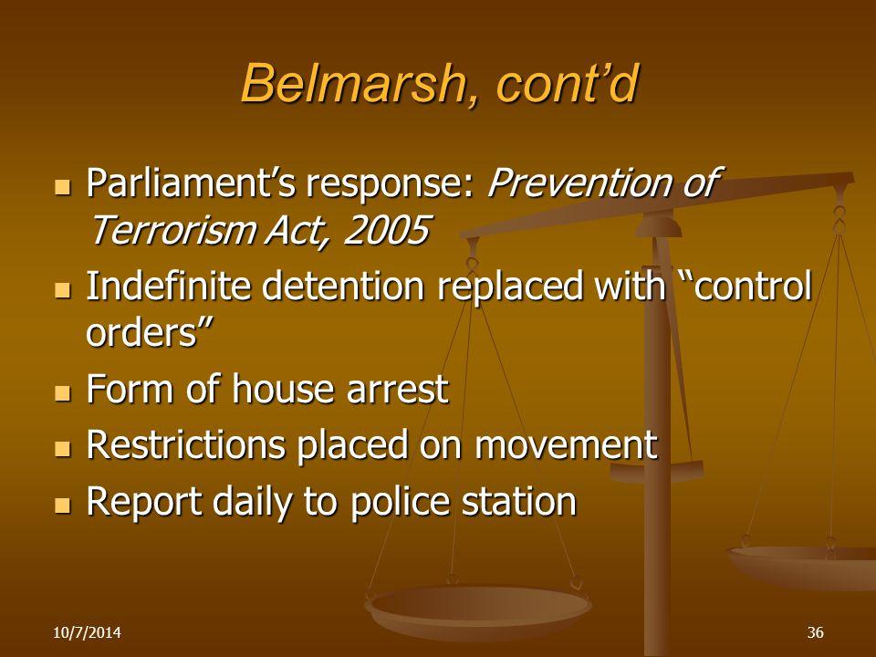 Belmarsh, cont'd Parliament's response: Prevention of Terrorism Act, 2005 Parliament's response: Prevention of Terrorism Act, 2005 Indefinite detentio