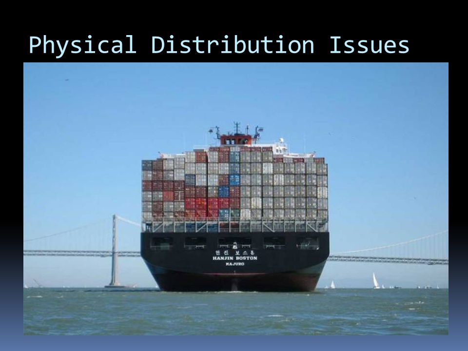 Physical Distribution Issues  logistics  intermodal
