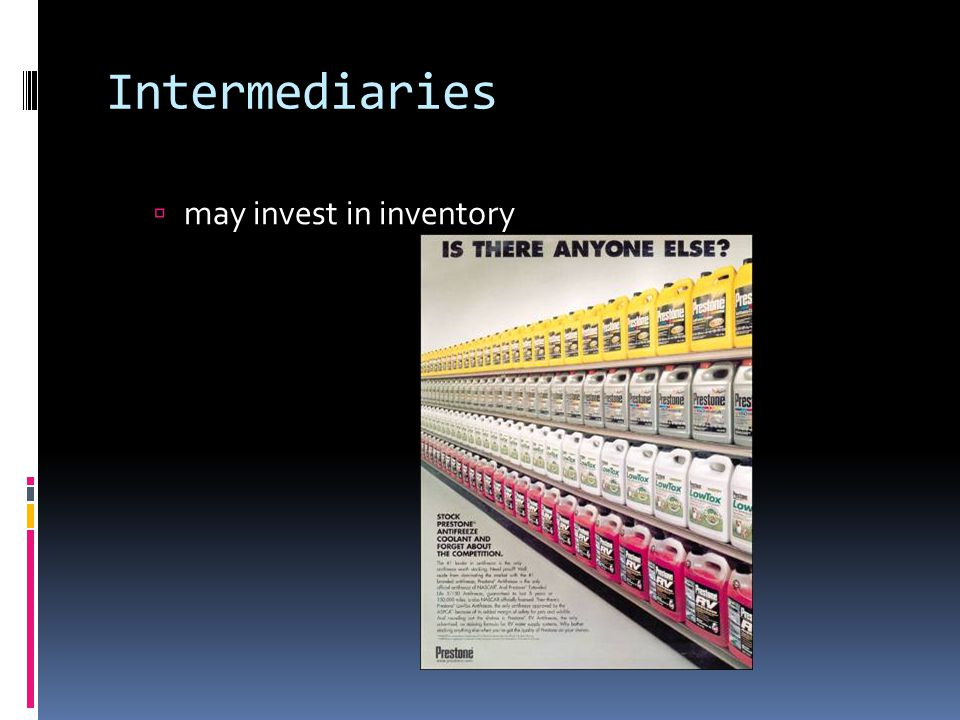 Intermediaries  may invest in inventory
