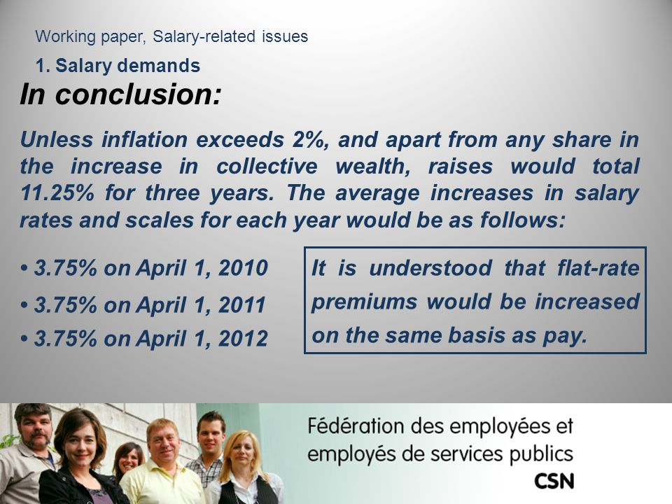 Working paper, Salary-related issues 1. Salary demands In conclusion: Unless inflation exceeds 2%, and apart from any share in the increase in collect
