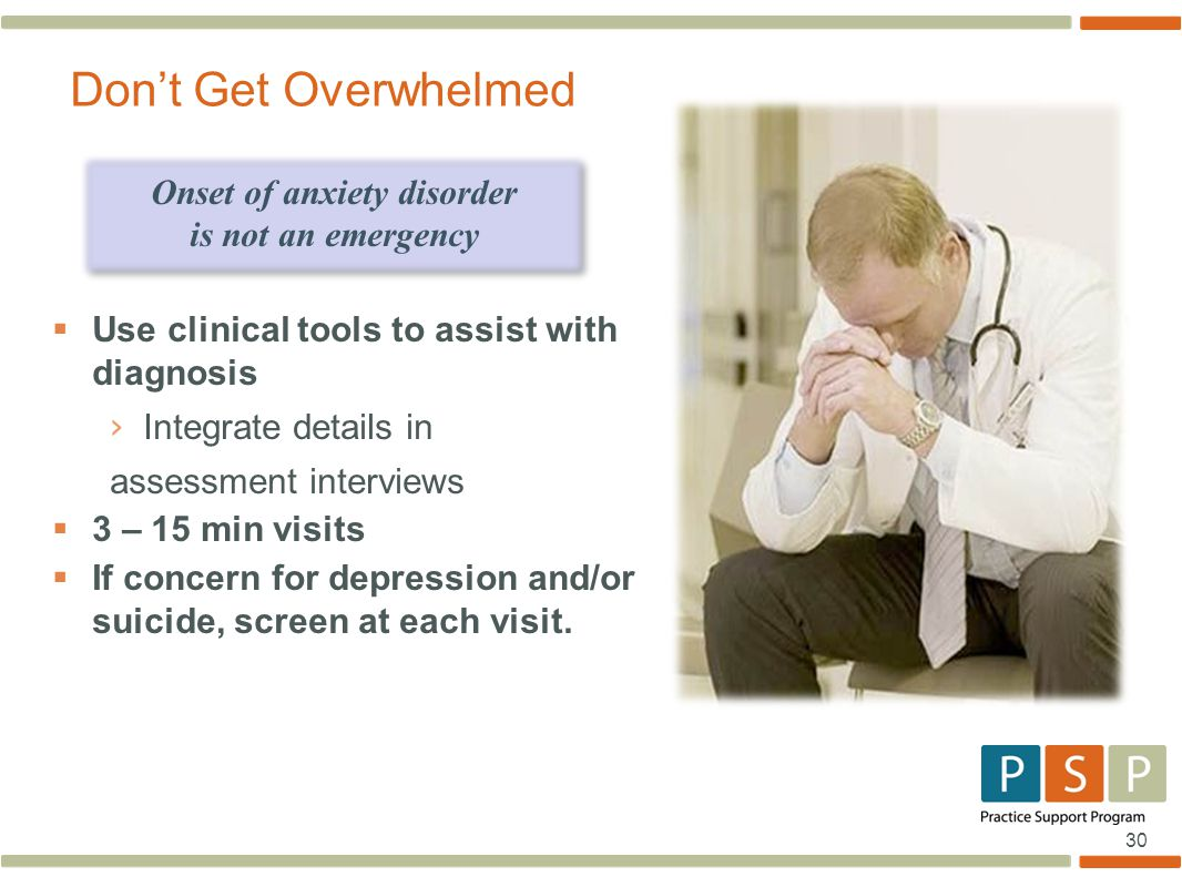 30  Use clinical tools to assist with diagnosis › Integrate details in assessment interviews  3 – 15 min visits  If concern for depression and/or s