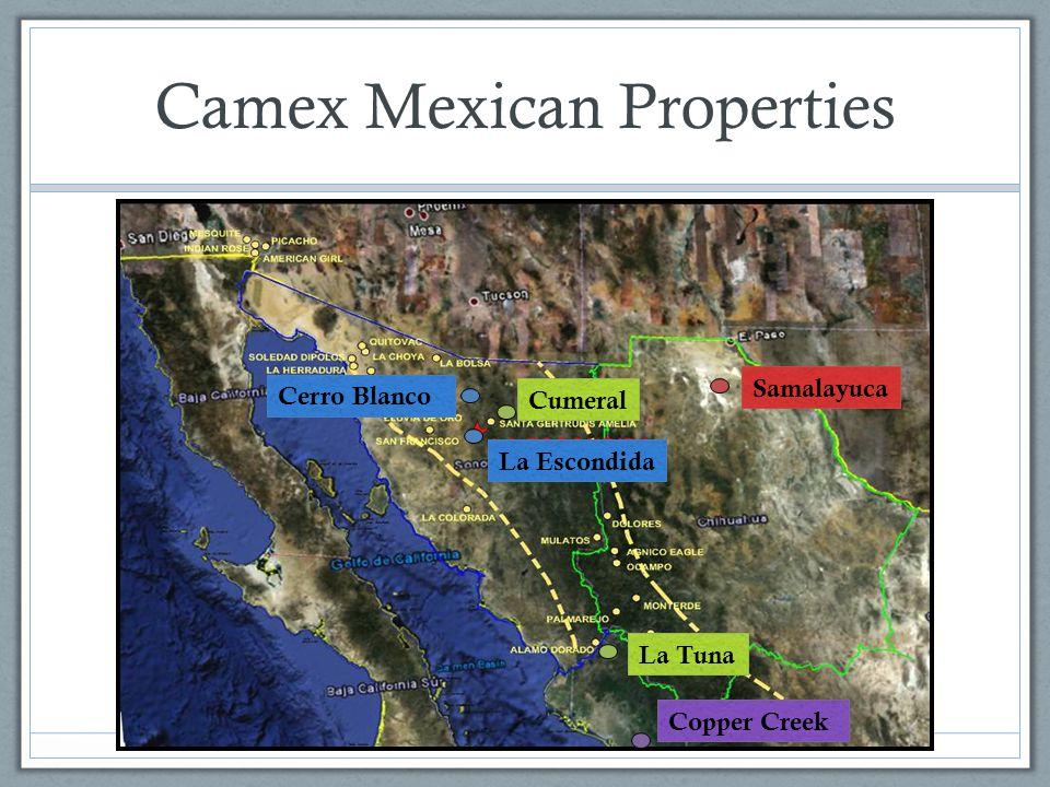 Camex Mexican Properties Samalayuca Cumeral La Tuna Copper Creek Cerro Blanco La Escondida