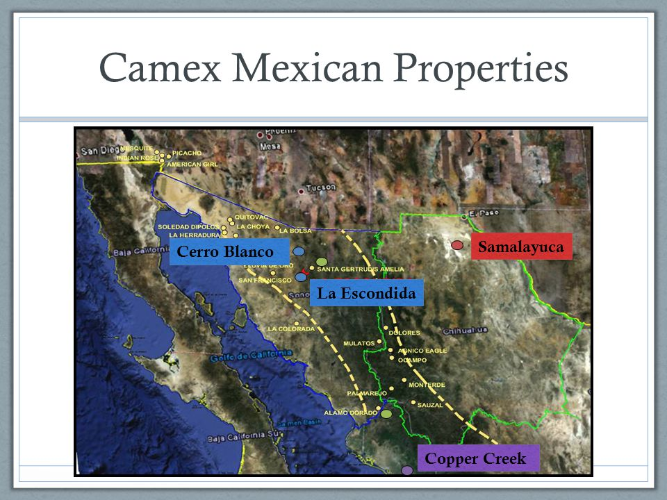 Camex Mexican Properties Samalayuca Copper Creek Cerro Blanco La Escondida
