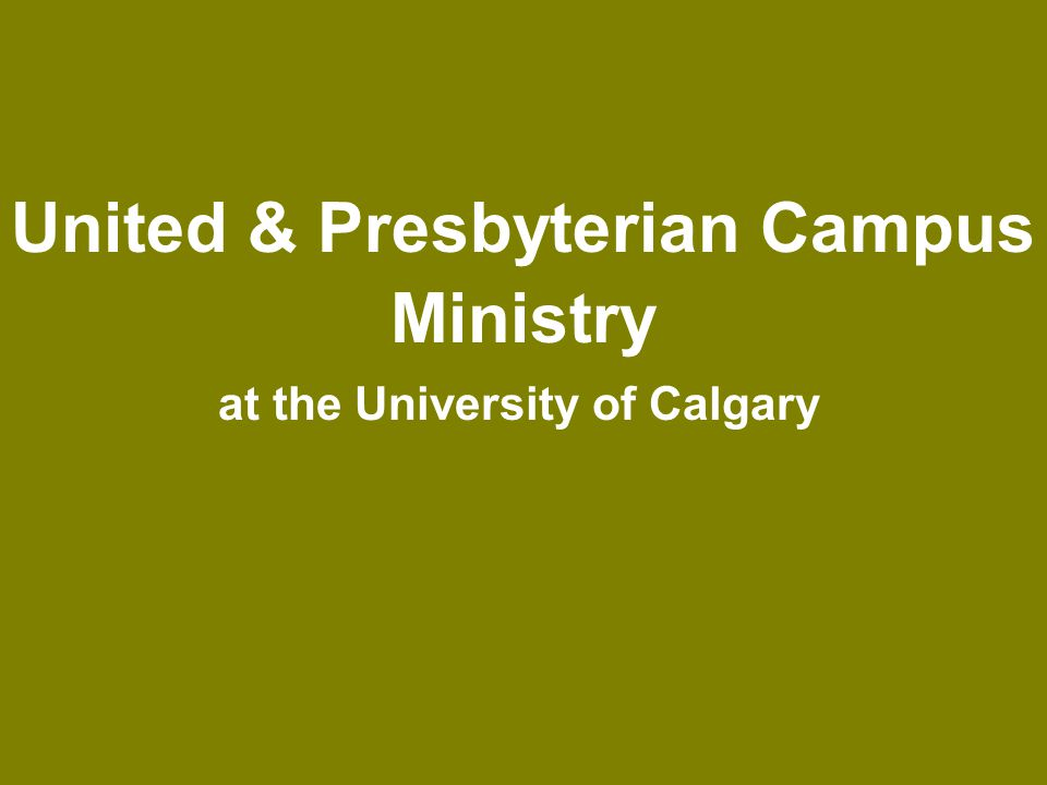 United & Presbyterian Campus Ministry at the University of Calgary