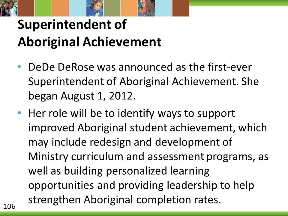 Superintendent of Aboriginal Achievement DeDe DeRose was announced as the first-ever Superintendent of Aboriginal Achievement. She began August 1, 201