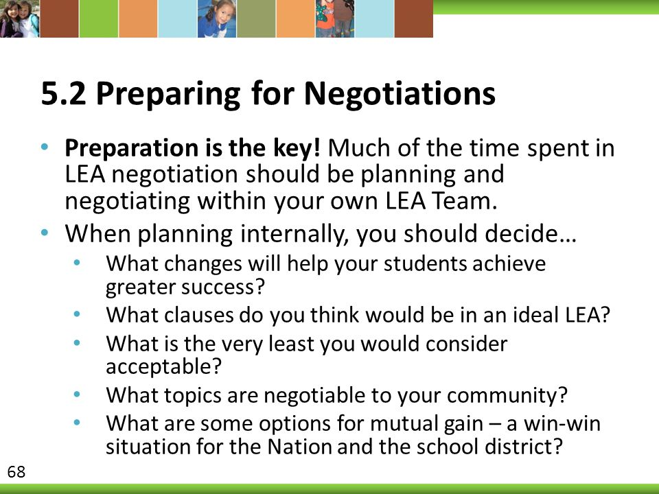5.2 Preparing for Negotiations Preparation is the key.