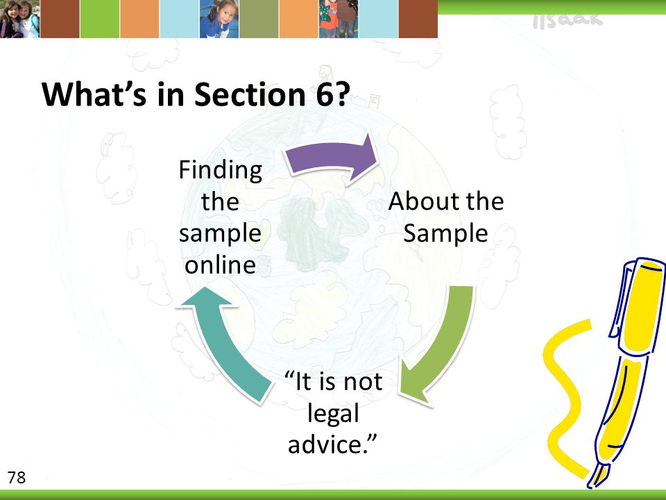What's in Section 6? About the Sample It is not legal advice. Finding the sample online 78