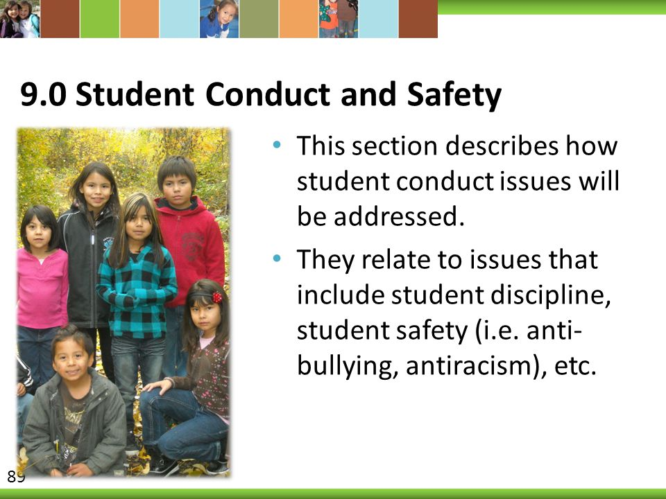 9.0 Student Conduct and Safety This section describes how student conduct issues will be addressed.