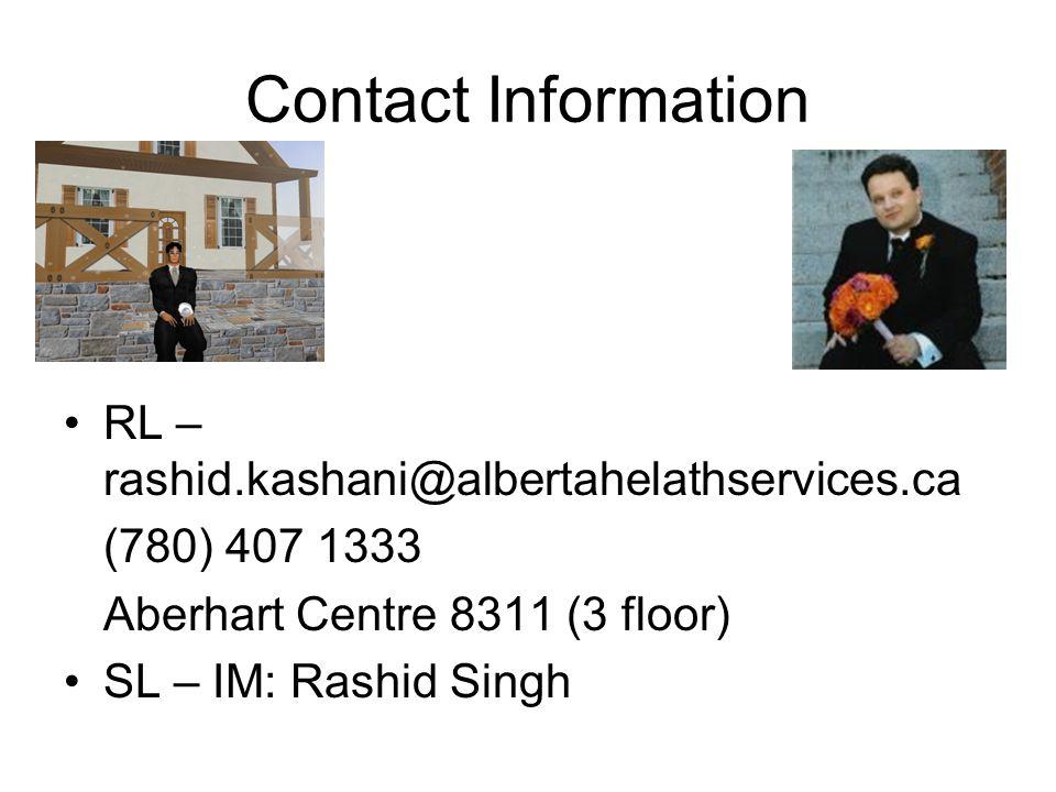 Contact Information RL – rashid.kashani@albertahelathservices.ca (780) 407 1333 Aberhart Centre 8311 (3 floor) SL – IM: Rashid Singh