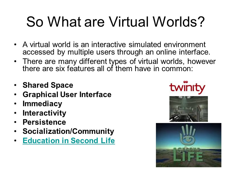 So What are Virtual Worlds.