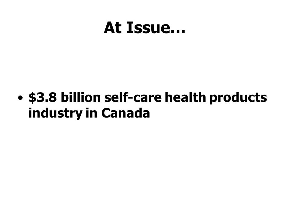 At Issue… $3.8 billion self-care health products industry in Canada